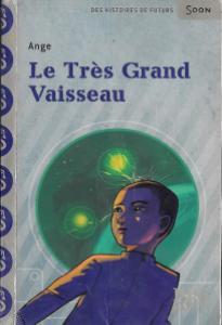 Le Très Grand Vaisseau analysé par Léa et Juliette